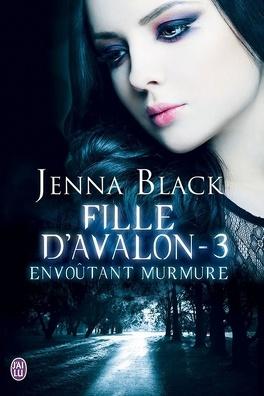 Couverture du livre : Fille d'Avalon, Tome 3 : Envoûtant Murmure