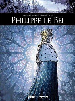 Couverture du livre : Ils ont fait l'Histoire, tome 1 : Philippe le Bel