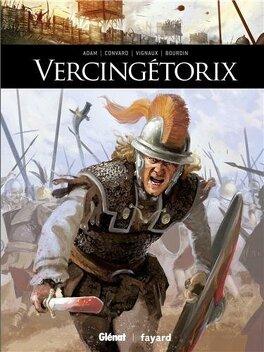 Couverture du livre : Ils ont fait l'Histoire, tome 2 : Vercingétorix