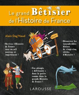 Couverture du livre : Le Grand Bêtisier de l'Histoire de France