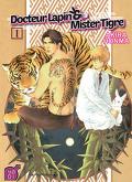 Docteur lapin et Mister tigre ! Tome 1