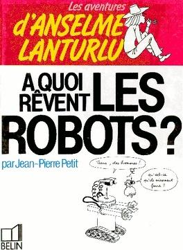 Couverture du livre : A quoi rêvent les robots