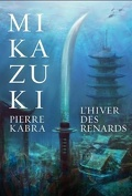Mikazuki, Tome 2 : L'Hiver des renards