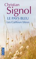 Le Pays bleu, tome 1 : Les Cailloux Bleus