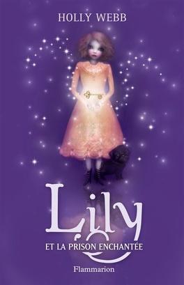 Couverture du livre : Lily, Tome 3 : Lily et la prison enchantée