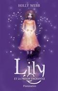 Lily, Tome 3 : Lily et la prison enchantée