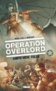 Opération Overlord, tome 1 : Sainte-Mère-Église