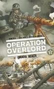 Opération Overlord, tome 2 : Omaha Beach