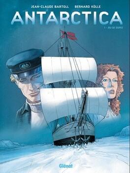 Couverture du livre : Antarctica, Tome 1 : Jeu de dupes