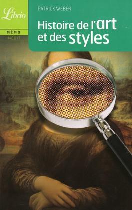 Couverture du livre : Histoire de l'art et des styles : architecture, peinture, sculpture, de l'Antiquité à nos jours