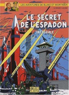 Couverture du livre : Les aventures de Blake et Mortimer : Le secret de l'Espadon : Intégrale