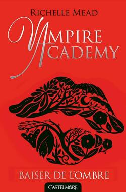Couverture de Vampire Academy, Tome 3 : Baiser de l'ombre