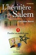L'héritière de Salem tome 4 : Fatalité ou Malédiction