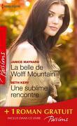 La belle de Wolff Mountain / Une sublime rencontre / Des roses rouges pour Lisa