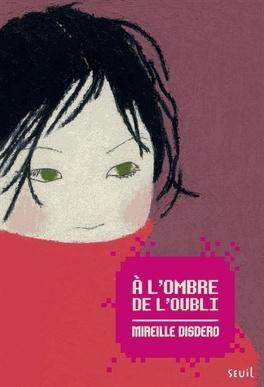 Couverture du livre : A l'ombre de l'oubli