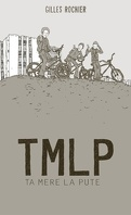 TMLP : Ta mère la pute