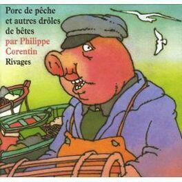 Couverture du livre : Porc de pêche et autres drôles de bêtes