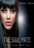 The Holy Trinity, Tome 1 : The Soul Mate