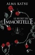 Le Secret de l'Immortelle, Tome 1 : Le Secret de l'Immortelle
