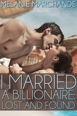 Couverture du livre : I Married a Billionaire, Tome 2 : Lost & Found