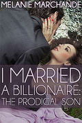 I Married a Billionaire, Tome 3 : The Prodigal Son