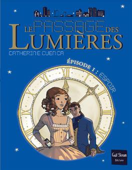 Couverture du livre : Le Passage des Lumières - Episode 1 : Espoir