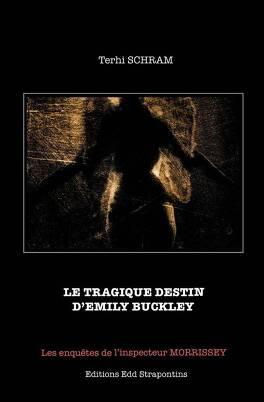 Couverture du livre : Le tragique destin d'Emily Buckley