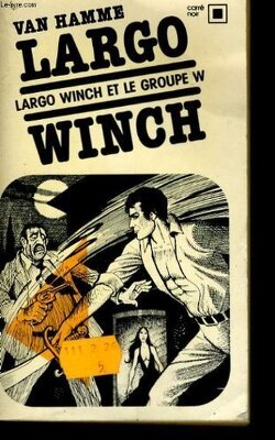 Couverture de LARGO WINCH - Tome 1: Le groupe W