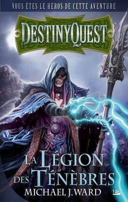 Couverture du livre : Destiny Quest, Tome 1 : La Légion des Ténèbres