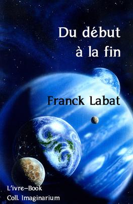 Couverture du livre : Du début à la fin