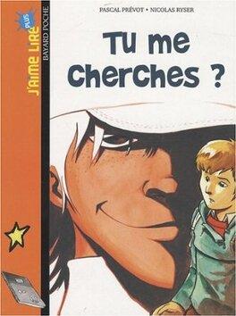 Couverture du livre : Tu me cherches ?