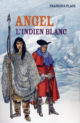 Couverture du livre : Angel, l'indien blanc