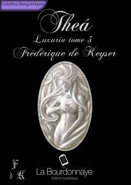 Couverture du livre : Luxuria, Tome 3 : Theà