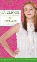 La clique, Tome 2 : Dylan