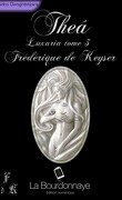 Luxuria, Tome 3 : Theà