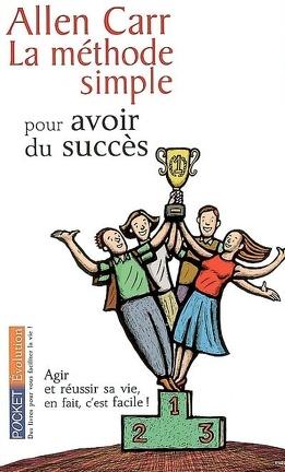 Couverture du livre : La méthode simple pour avoir du succès