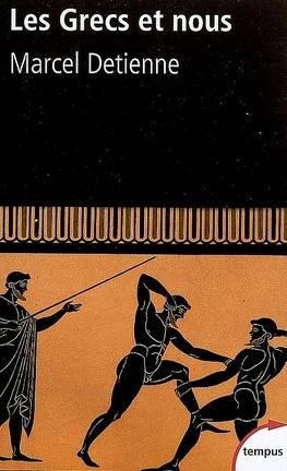 Couverture du livre : Les Grecs et nous : une anthropologie comparée de la Grèce ancienne