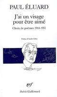 J'ai un visage pour être aimé : Choix de poèmes 1914-1951