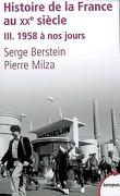 Histoire de la France au XXe siècle, Tome 3 : 1958 à nos jours