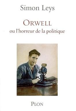 Couverture du livre : Orwell ou L'horreur de la politique