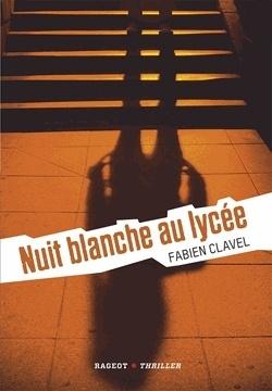 Couverture du livre : Nuit blanche au lycée