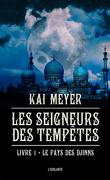 Les Seigneurs des Tempêtes, tome 1 :  Le Pays des Djinns