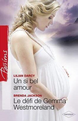 Couverture du livre : Un si bel amour / Le Défi de Gemma Westmoreland