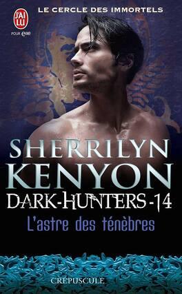 Couverture du livre : Le Cercle des immortels : Dark Hunters, Tome 14 : L'Astre des ténèbres