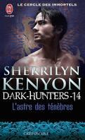Le Cercle des immortels : Dark Hunters, Tome 14 : L'Astre des ténèbres