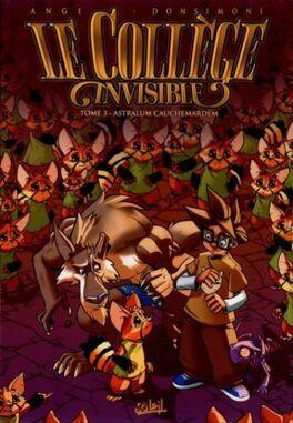 Couverture du livre : Le collège invisible, tome 3: Astralum cauchemardem