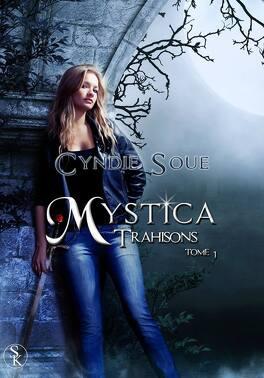 Couverture du livre : Mystica, tome 1 : Trahison