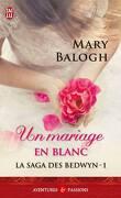 La Saga des Bedwyn, Tome 1 : Un mariage en blanc