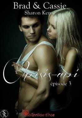 Couverture du livre : Brad & Cassie, Épisode 3 : Choisis-Moi