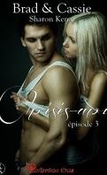 Brad & Cassie, Épisode 3 : Choisis-Moi